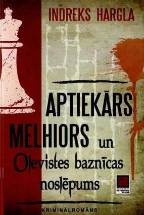 Aptiekars Melhiors un Olevistes baznicas noslepums(I.Hargla)