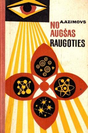 No augsas raugoties(A.Azimovs)