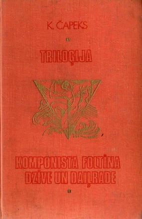Trilogija Komponista Foltina dzive un dailrade(K.Capeks)
