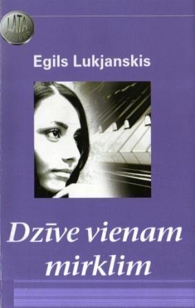 Dzive vienam mirklim(E.Lukjanskis)