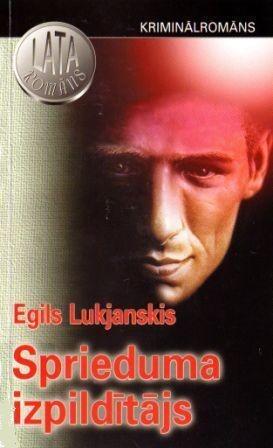 Sprieduma izpilditajs(E.Lukjanskis)