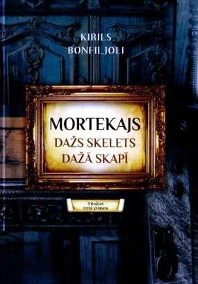 3. Mortekajs.Dazs skelets daza skapi(K.Bonfiljoli)