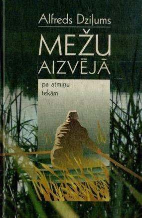 Mezu aizveja(A.Dzilums)